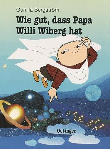 9783789163302: Wie gut, dass Papa Willi Wiberg hat