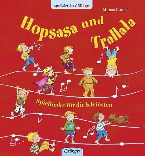 Hopsasa und Trallala. Spiellieder für die Kleinsten: Miriam Cordes