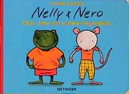 9783789165573: Nelly & Nero, Dick, dünn und andere Gegensätze
