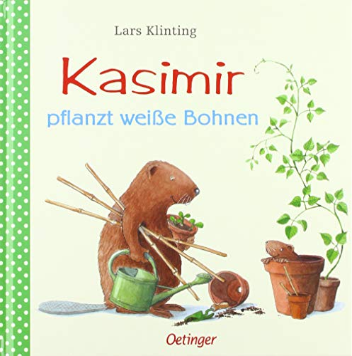 9783789167737: Kasimir pflanzt weiße Bohnen.
