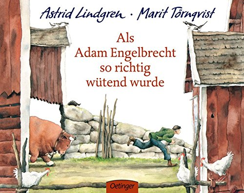 Als Adam Engelbrecht so richtig wütend wurde.: Astrid Lindgren, Marit Tà rnqvist