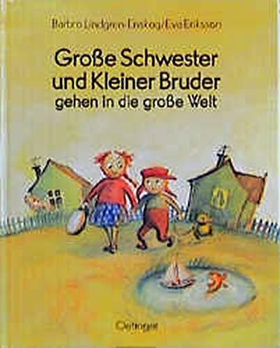 9783789168086: Grosse Schwester und Kleiner Bruder gehen in die grosse Welt
