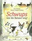 9783789168253: Children's Storybooks in Hardback: Schwups War Die Banane Weg! (German Edition)