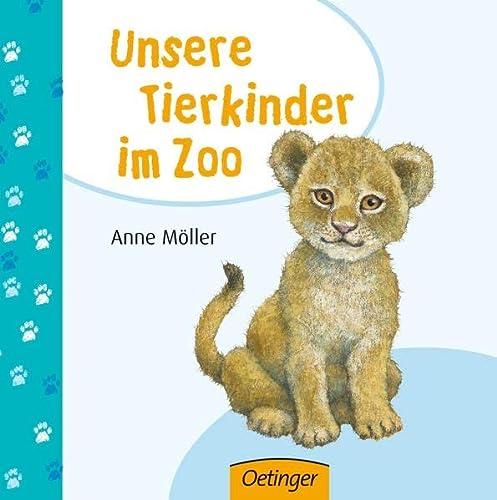 Unsere Tierkinder im Zoo: Möller, Anne