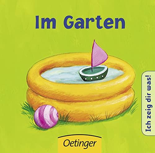 9783789172571: Ich zeig dir was: Im Garten