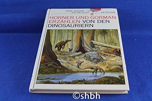 9783789175084: J. R. Horner und J. Gorman erzählen von Dinosauriern