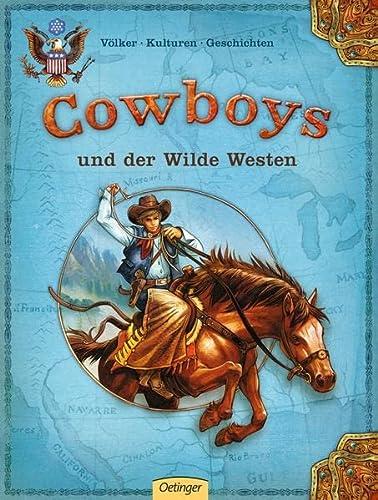 9783789184482: Cowboys und der Wilde Westen: V�lker - Kulturen - Geschichten