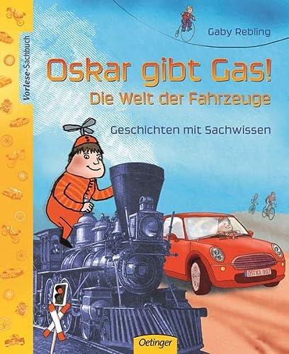 9783789184574: Oskar gibt Gas. Die Welt der Fahrzeuge