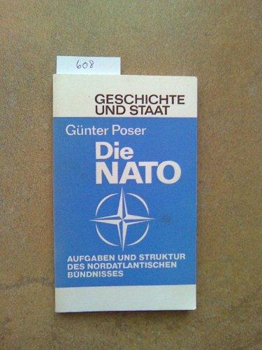 9783789271014: Die NATO: Werdegang, Aufgaben und Struktur des Nordatlantischen Bundnisses (Geschichte und Staat ; Bd. 189) (German Edition)