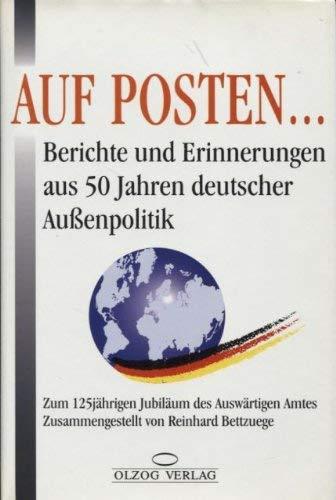 9783789276903: Auf Posten.... Berichte und Erinnerungen aus 50 Jahren deutscher Aussenpolitik