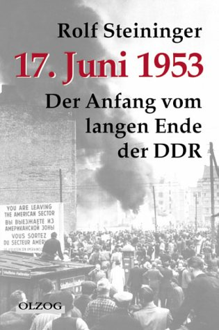 17. Juni 1953 - Der Anfang vom: Steininger, Rolf