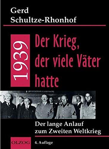 9783789281662: 1939 - Der Krieg, der viele Väter hatte. Der lange Anlauf zum Zweiten Weltkrieg