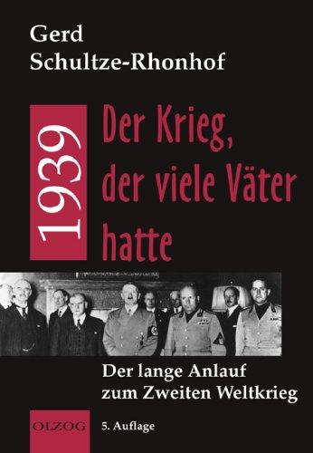 9783789281884: 1939 - Der Krieg, der viele Väter hatte. Der lange Anlauf zum Zweiten Weltkrieg