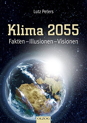 9783789282041: Klima 2055: Fakten - Illusionen - Visionen
