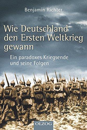 9783789282539: Wie Deutschland den Ersten Weltkrieg gewann