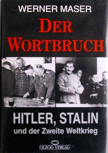 9783789282607: Der Wortbruch: Hitler, Stalin und der Zweite Weltkrieg