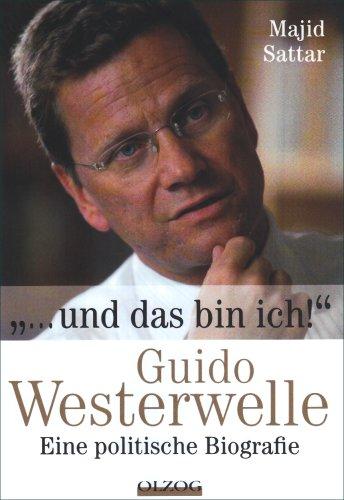 9783789283031: ... Und das bin ich!: Guido Westerwelle - Eine politische Biografie