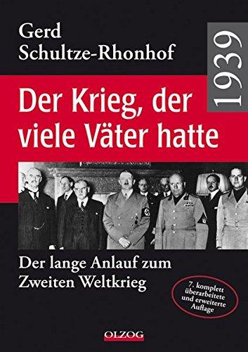 9783789283369: 1939 - Der Krieg, der viele Väter hatte: Der lange Anlauf zum Zweiten Weltkrieg