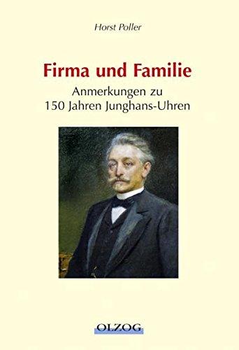 9783789283741: Firma und Familie: Anmerkungen zu 150 Jahren Junghans-Uhren