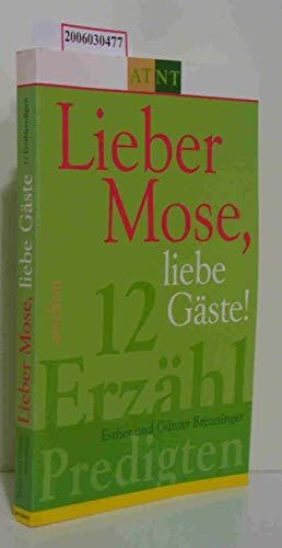 Lieber Mose, liebe G?ste. 12 Erz?hlpredigten Esther: Breuninger, Esther: