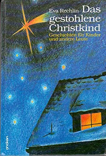 9783789376771: Das gestohlene Christkind. Geschichten für Kinder und andere Leute