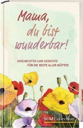 9783789393617: Mama, du bist wunderbar!: Geschichten und Gedichte für die beste aller Mütter