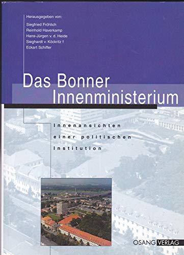9783789401053: Das Bonner Innenministerium: Innenansichten einer politischen Institution
