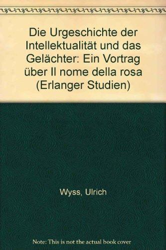 Die Urgeschichte der Intellektualität und das Gelächter.: Ulrich Wyss