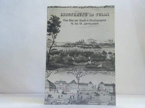 Erinnerung an Fulda. Das Bild der Stadt: Fulda.-