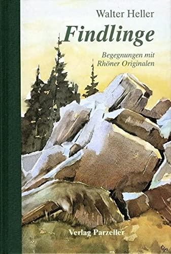 9783790002850: Findlinge: Begegnungen mit Rhöner Originalen (Livre en allemand)