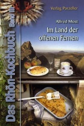9783790003857: Das Rh�nkochbuch 3: Traditionelle, deftige K�che und beeindruckend sch�ne Landschaft. Aus dem Land der Silberdistel
