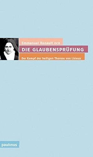 9783790201864: Die Glaubensprüfung: Der Kampf der heiligen Therese von Lisieux