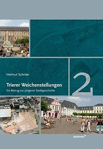9783790218152: Trierer Weichenstellungen, Band 2: Ein Beitrag zur jüngeren Stadtgeschichte
