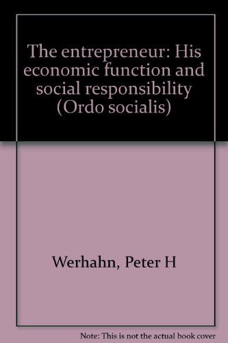 9783790252019: The entrepreneur: His economic function and social responsibility (Ordo socialis)