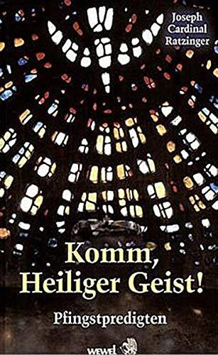 9783790257175: Benedikt XVI. Josef Ratzinger - Komm, Heiliger Geist!: Pfingstpredigten