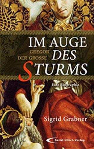 9783790257533: Im Auge des Sturms: Gregor der Große. Eine Biographie