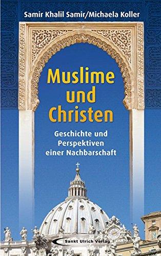 9783790258196: Muslime und Christen: Geschichte und Perspektiven einer Nachbarschaft