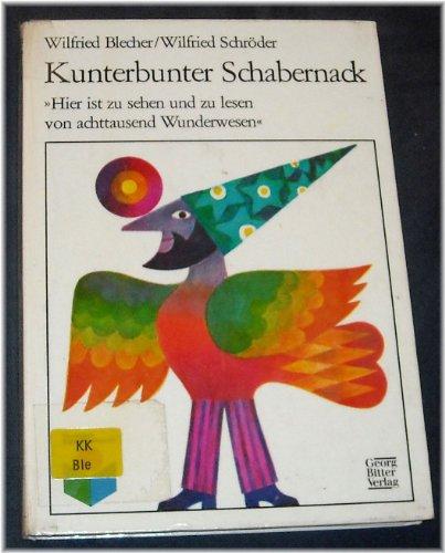 Kunterbunter Schabernack. Ein Durcheinanderbilderbuch zum Scherzen, Spielen, Raten und Verulken, ...