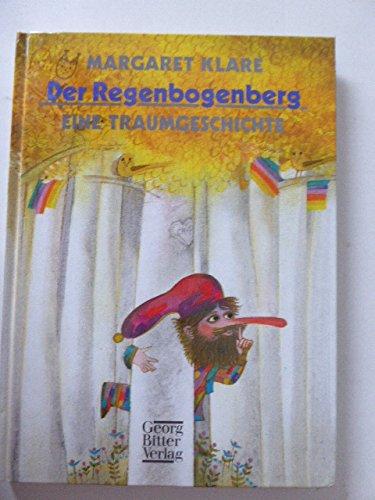 9783790304343: Der Regenbogenberg. Eine Traumgeschichte