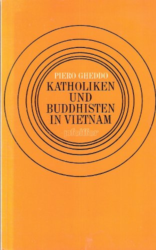 KATHOLIKEN UND BUDDHISTEN IN VIETNAM.: Gheddo, Piero