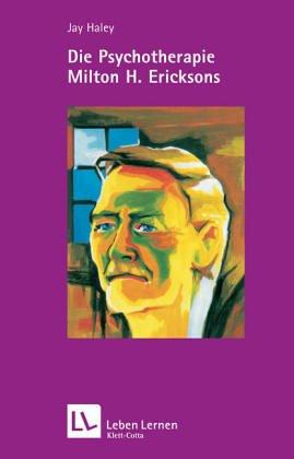 9783790402667: Die Psychotherapie Milton H. Ericksons