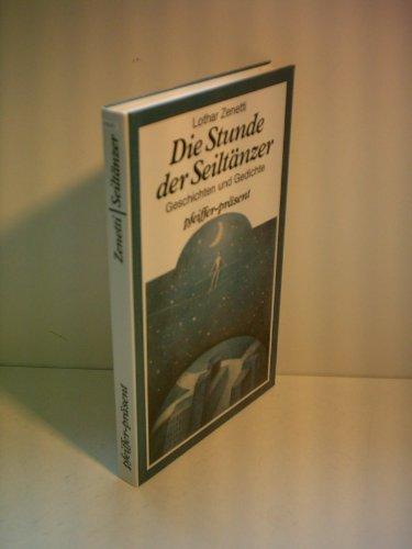 9783790403589: Die Stunde der Seiltänzer. Geschichten und Gedichte