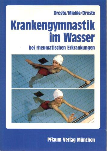 9783790504101: Krankengymnastik im Wasser. Bei rheumatischen Erkrankungen