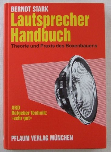 9783790506488: Lautsprecher-Handbuch. Theorie und Praxis des Boxenbauens