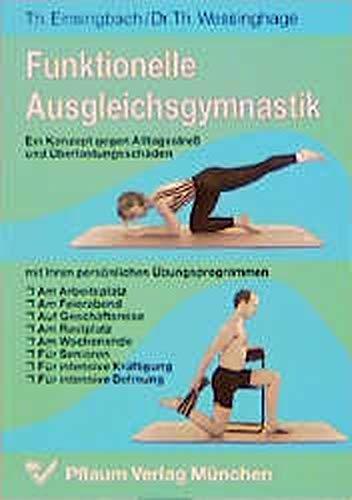 9783790506648: Funktionelle Ausgleichsgymnastik. Ein Konzept gegen Alltagsstreß und Überlastungsschäden.