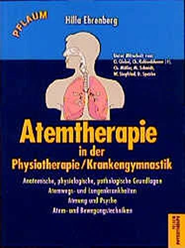 9783790507645: Atemtherapie in der Physiotherapie /Krankengymnastik. Anatomische, physiologische, pathologische Grundlagen. Atemwegs- und Lungenerkrankungen. Atmung und Psyche, Atem- und Bewegungstechniken