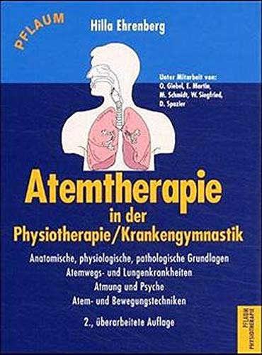 9783790508369: Atemtherapie in der Physiotherapie, Krankengymnastik.