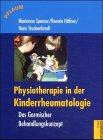 Physiotherapie in der Kinderrheumatologie: Das Garmischer Behandlungsrezept (Pflaum Physiotherapie) Liebenstund, Ingeborg; Spamer, Marianne; Häfner, Renate and Truckenbrodt, Hans