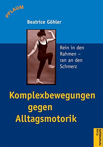 9783790509335: Komplexbewegungen contra Einseit-Haltung