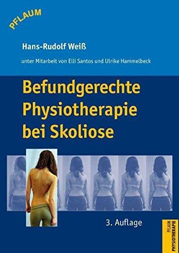 Befundgerechte Physiotherapie bei Skoliose Weiss, Hans R; Santos, Elli und Hammelbeck, Ulrike - Weiß, Hans Rudolf